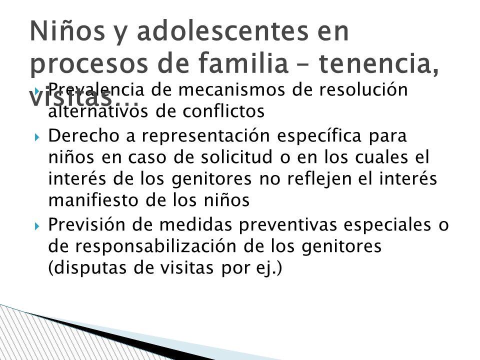 Prevalencia de mecanismos de resolución alternativos de conflictos Derecho a representación específica para niños en caso de solicitud o en los cuales