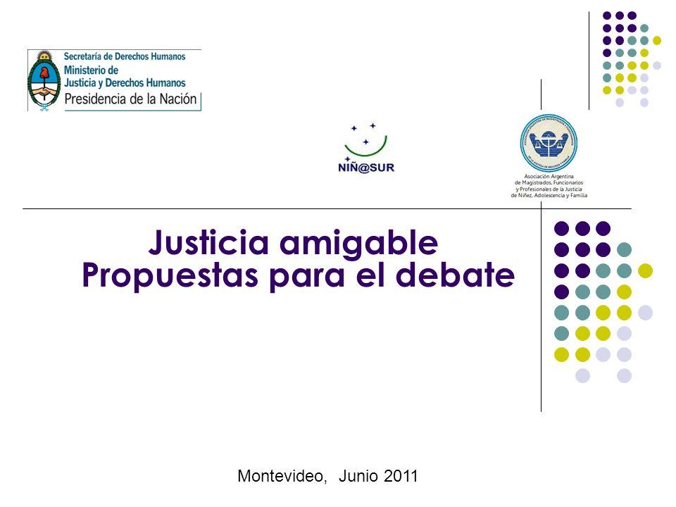 Montevideo, Junio 2011 Justicia amigable Propuestas para el debate