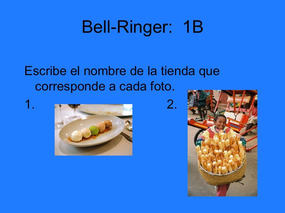 Bell-Ringer: 1B Escribe el nombre de la tienda que corresponde a cada foto. 1. 2.