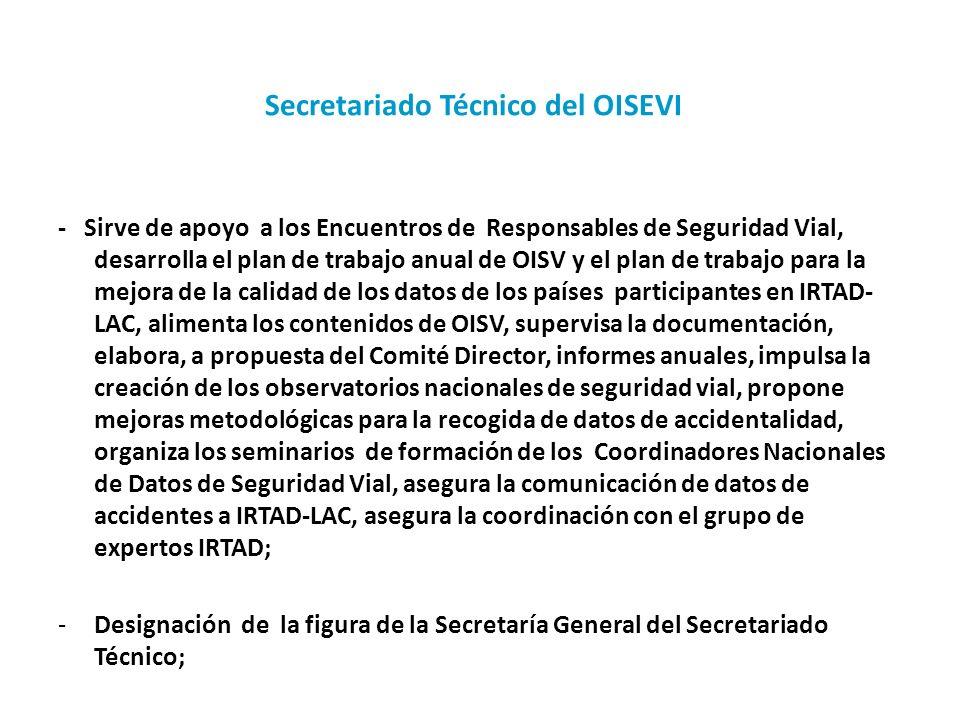 Secretariado Técnico del OISEVI - Sirve de apoyo a los Encuentros de Responsables de Seguridad Vial, desarrolla el plan de trabajo anual de OISV y el
