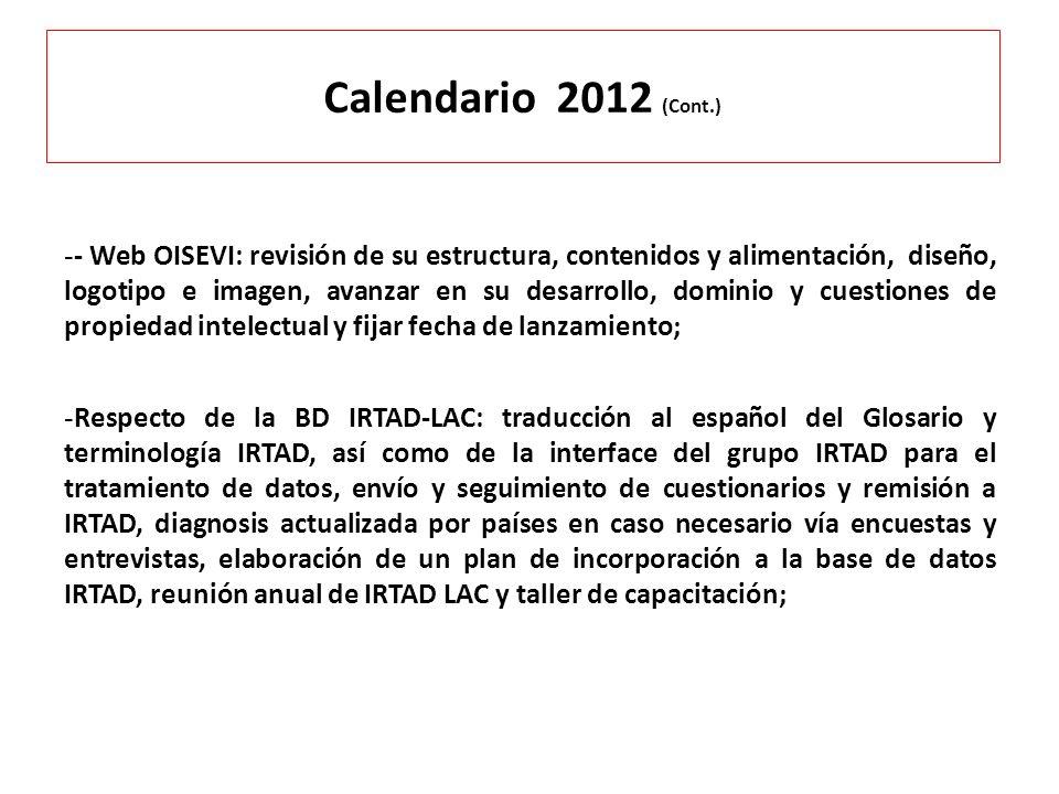 Calendario 2012 (Cont.) - - Web OISEVI: revisión de su estructura, contenidos y alimentación, diseño, logotipo e imagen, avanzar en su desarrollo, dom