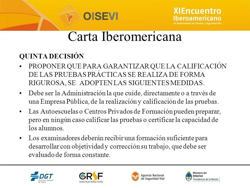 Carta Iberomericana QUINTA DECISIÓN PROPONER QUE PARA GARANTIZAR QUE LA CALIFICACIÓN DE LAS PRUEBAS PRÁCTICAS SE REALIZA DE FORMA RIGUROSA, SE ADOPTEN