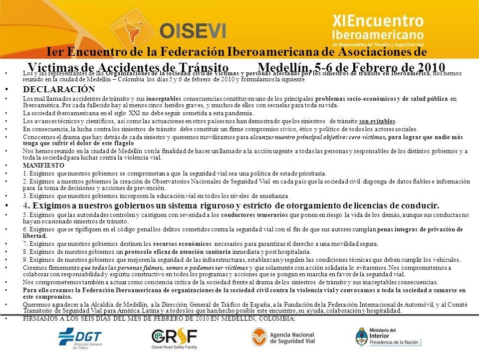 Ier Encuentro de la Federación Iberoamericana de Asociaciones de Víctimas de Accidentes de Tránsito Medellín, 5-6 de Febrero de 2010 Los y las represe