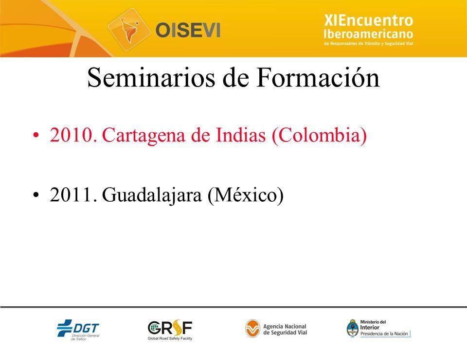 Seminarios de Formación 2010. Cartagena de Indias (Colombia) 2011. Guadalajara (México)