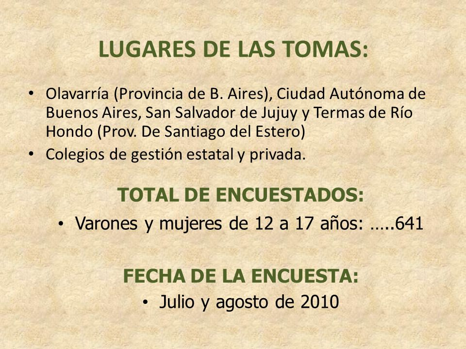 LUGARES DE LAS TOMAS: Olavarría (Provincia de B. Aires), Ciudad Autónoma de Buenos Aires, San Salvador de Jujuy y Termas de Río Hondo (Prov. De Santia