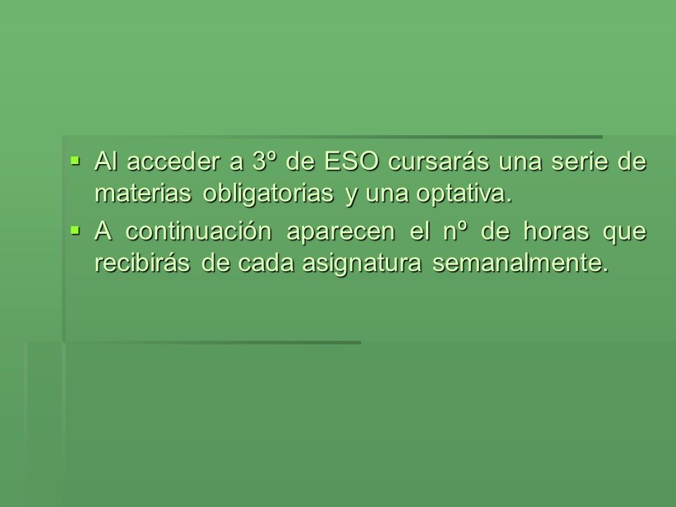 INFORMACIÓN SOBRE MATERIAS Áreas de conocimiento obligatorias nº de horas semanales LENGUA CASTELLANA Y LITERATURA 4 h.