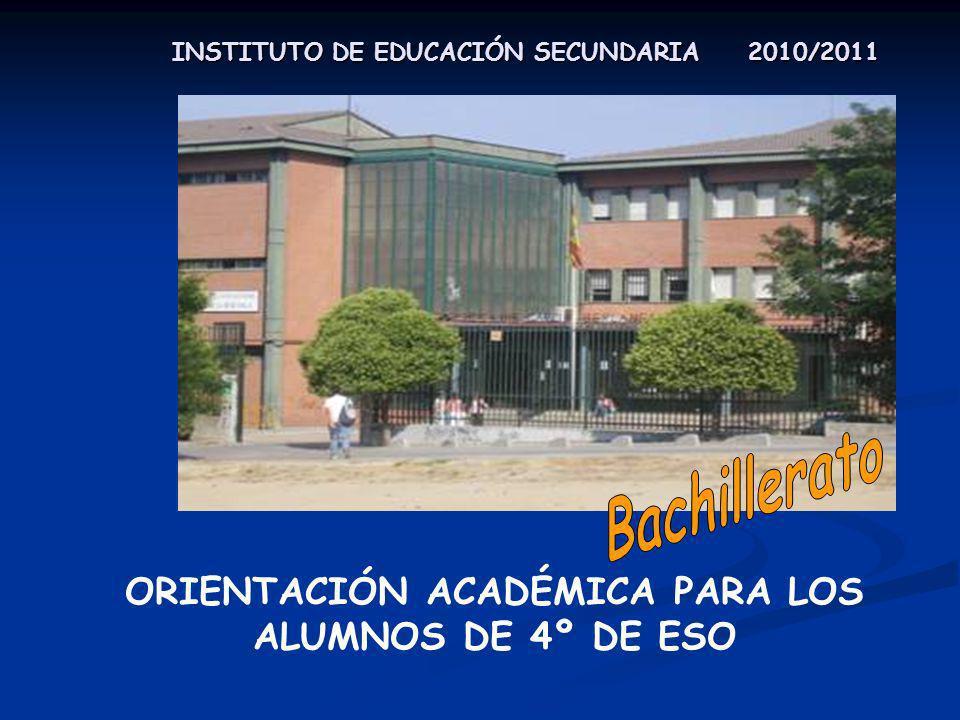 INSTITUTO DE EDUCACIÓN SECUNDARIA 2010/2011 ORIENTACIÓN ACADÉMICA PARA LOS ALUMNOS DE 4º DE ESO