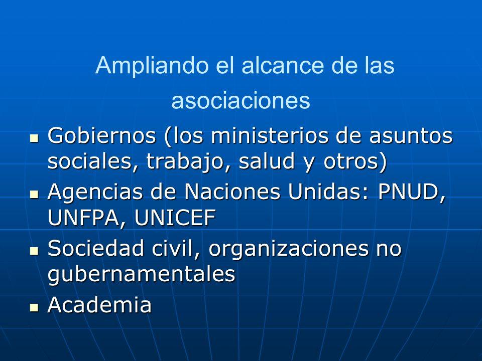 Ampliando el alcance de las asociaciones Gobiernos (los ministerios de asuntos sociales, trabajo, salud y otros) Gobiernos (los ministerios de asuntos