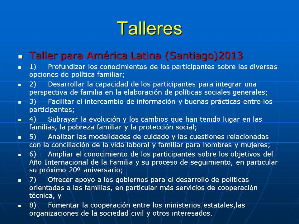 Talleres Taller para América Latina (Santiago)2013 Taller para América Latina (Santiago)2013 1)Profundizar los conocimientos de los participantes sobr