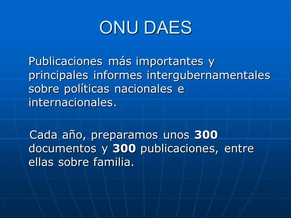 ONU DAES Publicaciones más importantes y principales informes intergubernamentales sobre políticas nacionales e internacionales. Cada año, preparamos