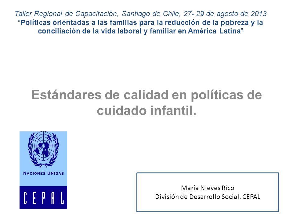 Aspectos a abordar 1.Estándares de calidad en políticas de cuidado 2.Normas europeas para el cuidado infantil.