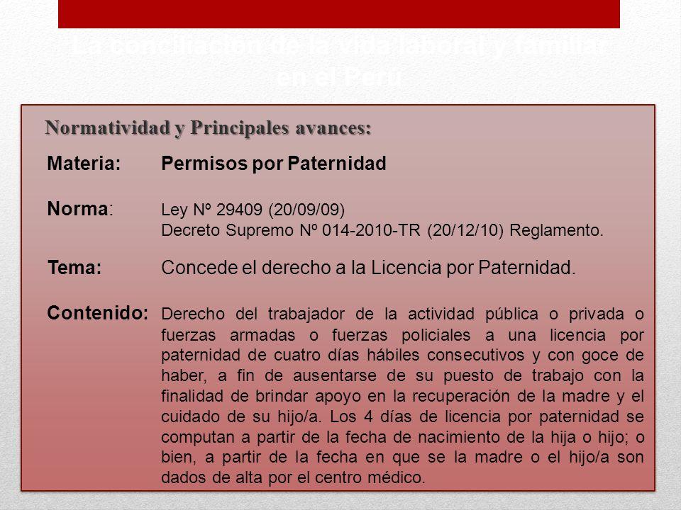 Normatividad y Principales avances: La conciliación de la vida laboral y familiar en el Perú Materia:Permisos por Paternidad Norma: Ley Nº 29409 (20/0