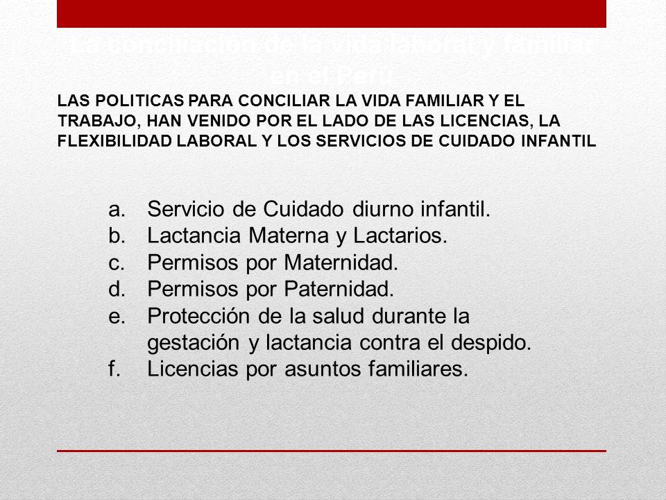 La conciliación de la vida laboral y familiar en el Perú LAS POLITICAS PARA CONCILIAR LA VIDA FAMILIAR Y EL TRABAJO, HAN VENIDO POR EL LADO DE LAS LIC