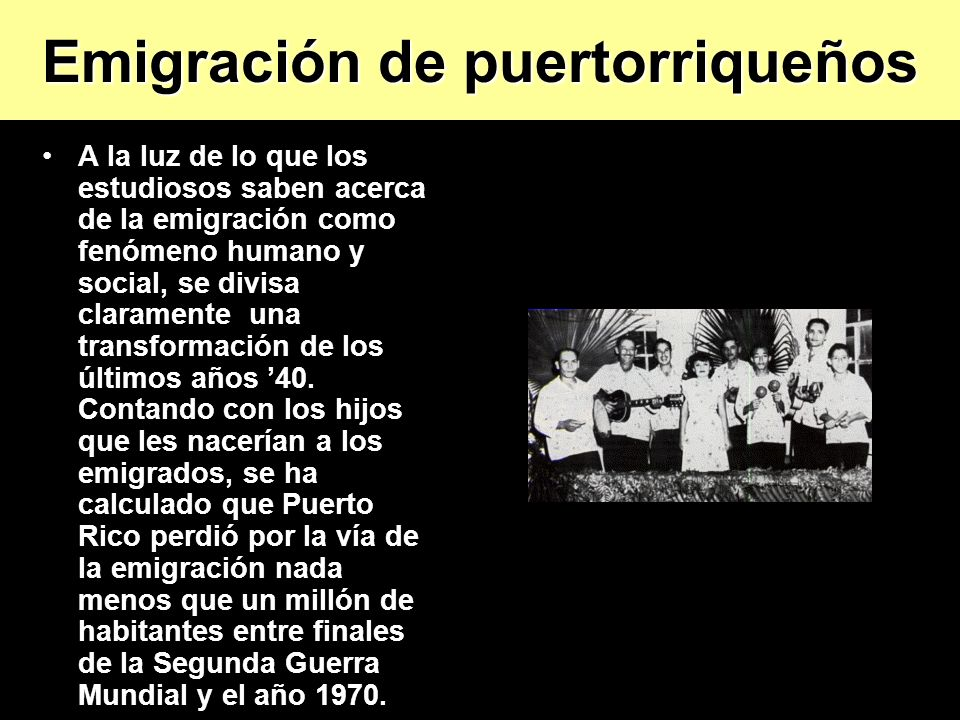 Emigración de puertorriqueños A la luz de lo que los estudiosos saben acerca de la emigración como fenómeno humano y social, se divisa claramente una