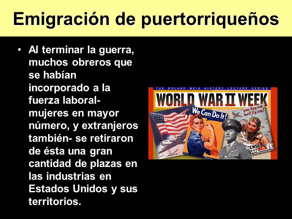 Al terminar la guerra, muchos obreros que se habían incorporado a la fuerza laboral- mujeres en mayor número, y extranjeros también- se retiraron de é