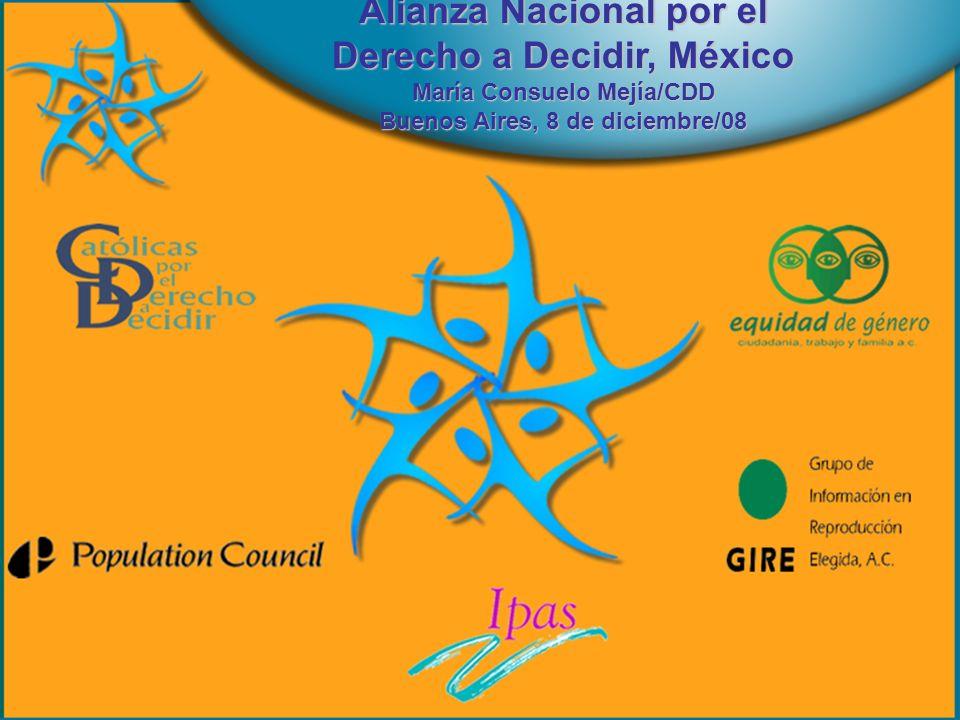 Alianza Nacional por el Derecho a Decidir, México María Consuelo Mejía/CDD Buenos Aires, 8 de diciembre/08