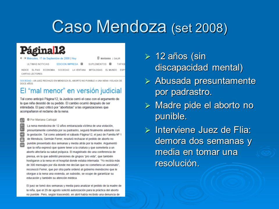 Caso Mendoza (set 2008) 12 años (sin discapacidad mental) 12 años (sin discapacidad mental) Abusada presuntamente por padrastro.
