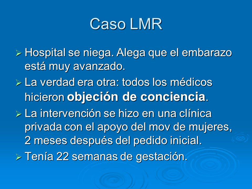 Caso LMR Hospital se niega. Alega que el embarazo está muy avanzado.