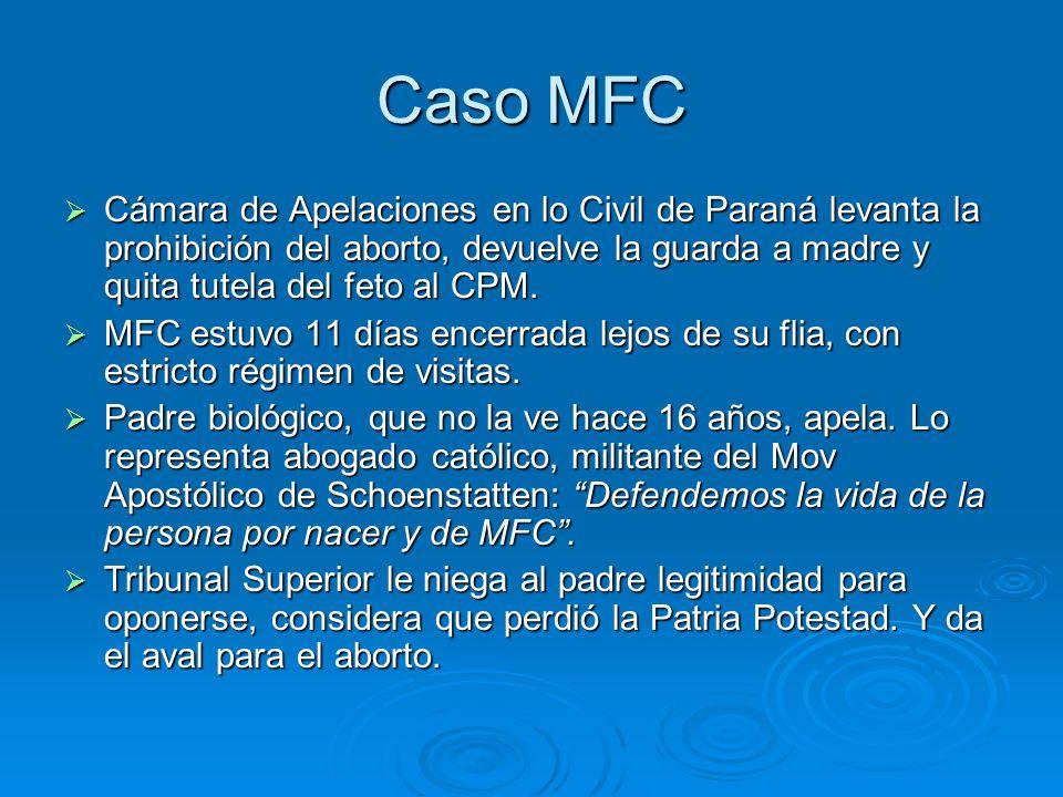 Caso MFC Cámara de Apelaciones en lo Civil de Paraná levanta la prohibición del aborto, devuelve la guarda a madre y quita tutela del feto al CPM.