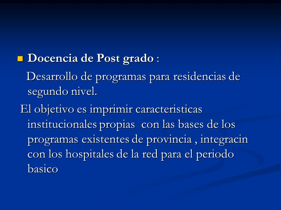 Docencia de Post grado : Docencia de Post grado : Desarrollo de programas para residencias de segundo nivel.