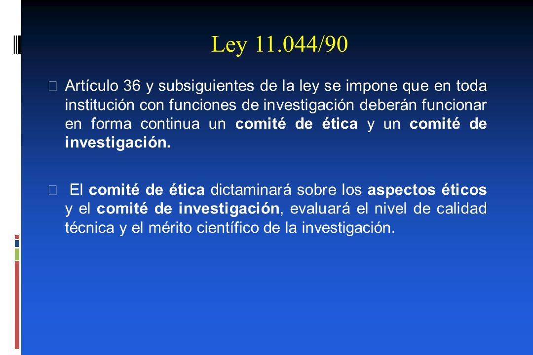Ley 11.044/90 Artículo 36 y subsiguientes de la ley se impone que en toda institución con funciones de investigación deberán funcionar en forma contin