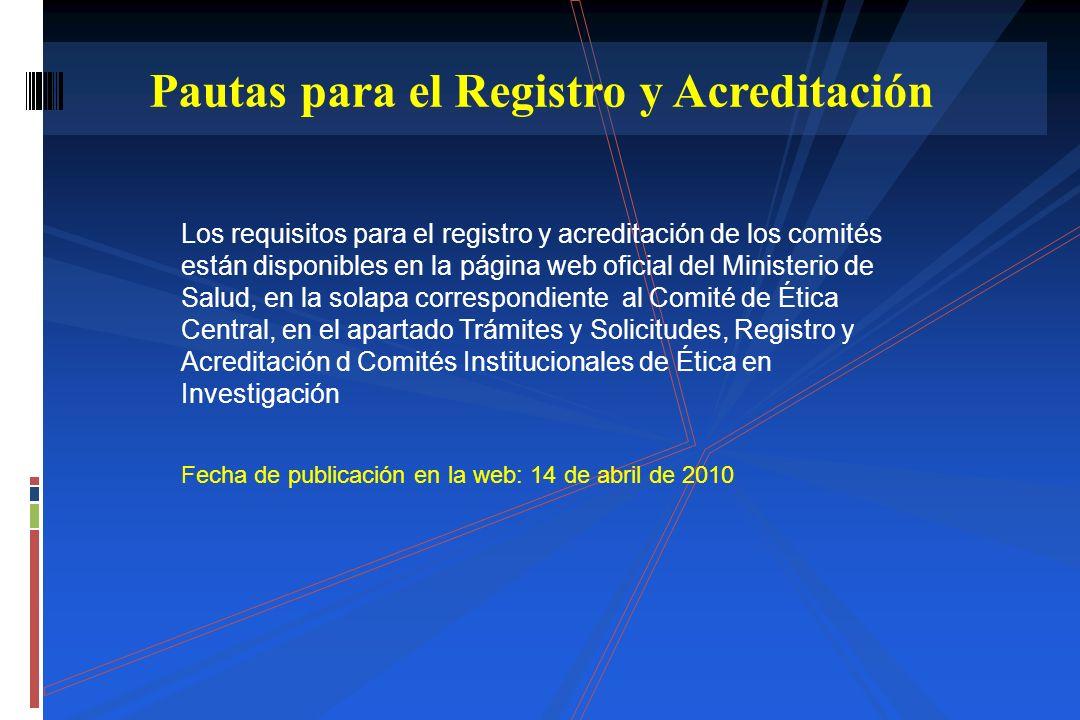 Los requisitos para el registro y acreditación de los comités están disponibles en la página web oficial del Ministerio de Salud, en la solapa corresp