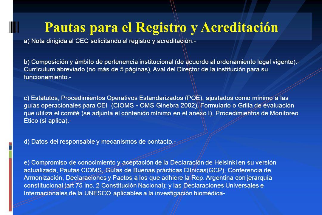 a) Nota dirigida al CEC solicitando el registro y acreditación.- b) Composición y ámbito de pertenencia institucional (de acuerdo al ordenamiento lega