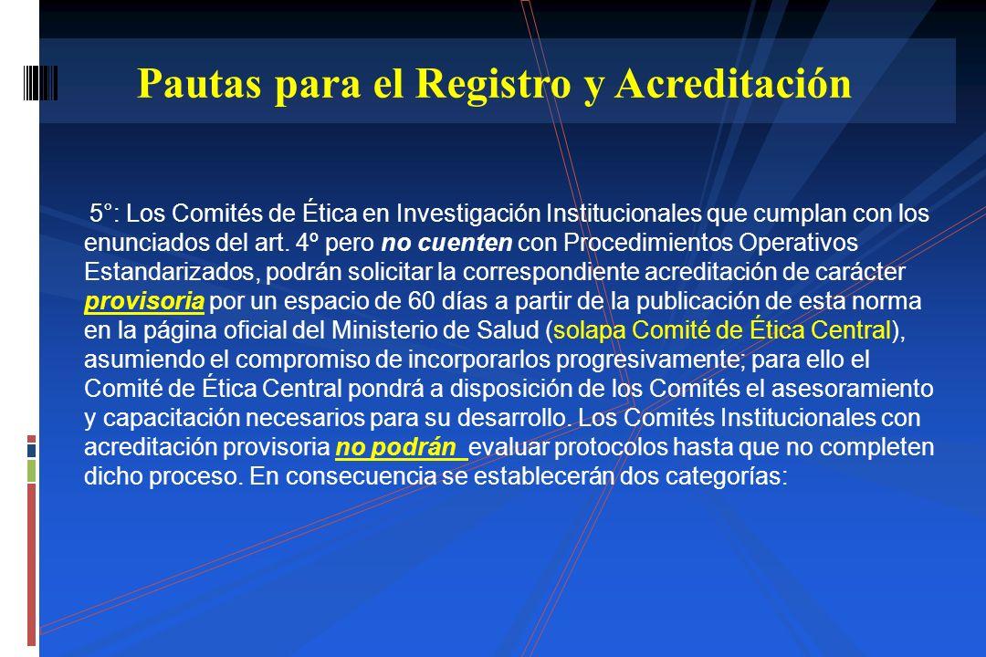 5°: Los Comités de Ética en Investigación Institucionales que cumplan con los enunciados del art. 4º pero no cuenten con Procedimientos Operativos Est