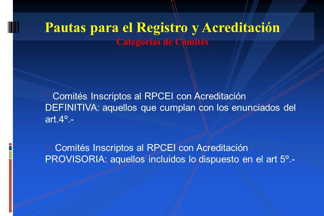 Comités Inscriptos al RPCEI con Acreditación DEFINITIVA: aquellos que cumplan con los enunciados del art.4º.- Comités Inscriptos al RPCEI con Acredita