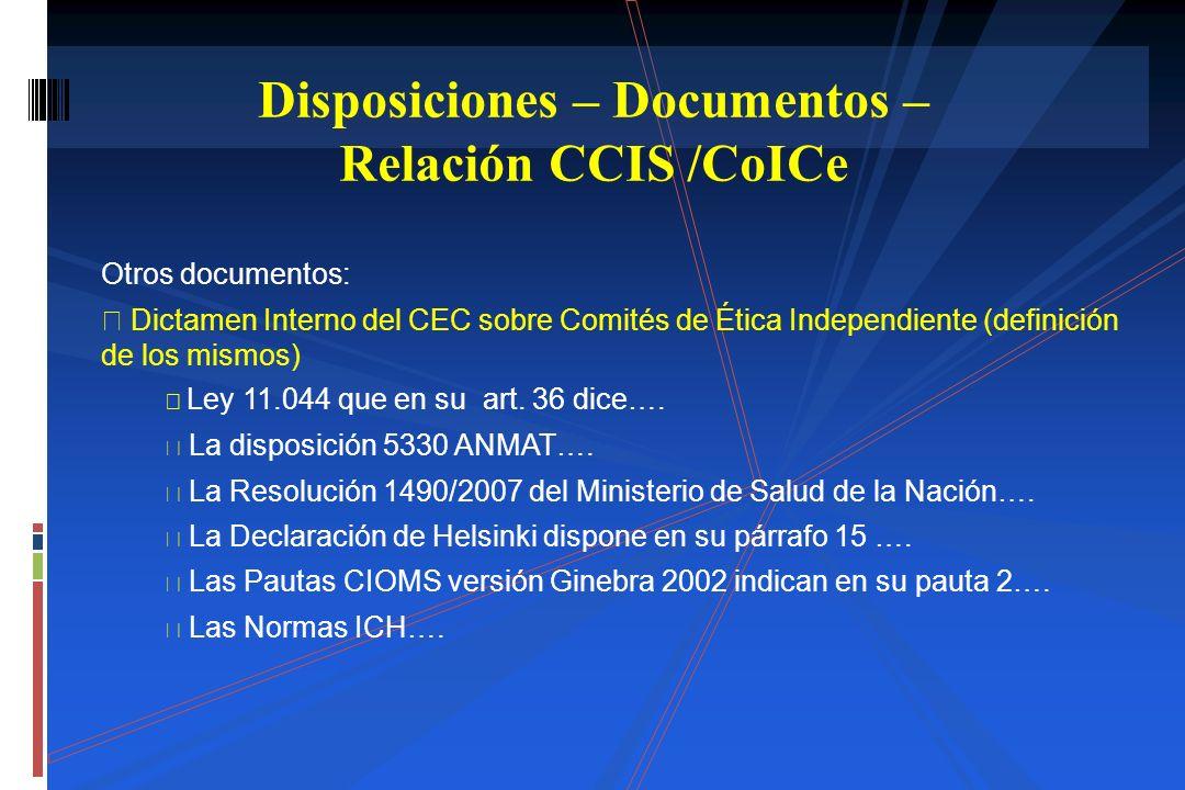 Otros documentos: Dictamen Interno del CEC sobre Comités de Ética Independiente (definición de los mismos) Ley 11.044 que en su art. 36 dice…. La disp