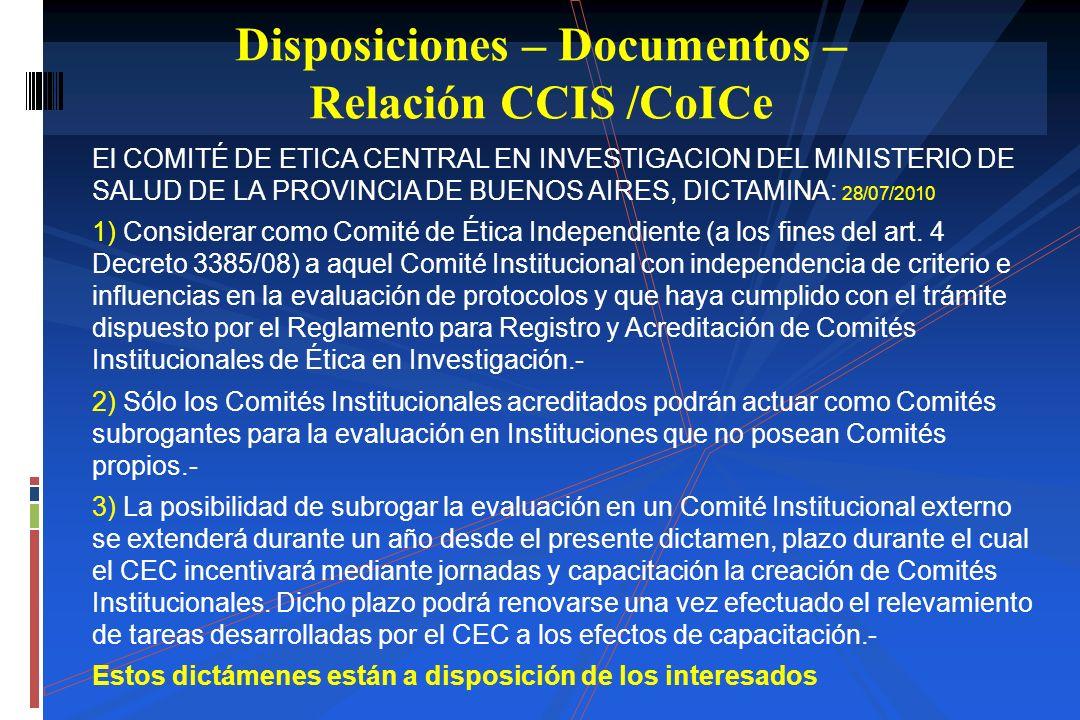 El COMITÉ DE ETICA CENTRAL EN INVESTIGACION DEL MINISTERIO DE SALUD DE LA PROVINCIA DE BUENOS AIRES, DICTAMINA: 28/07/2010 1) Considerar como Comité d