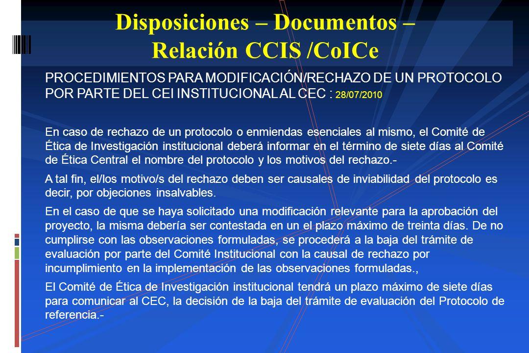 PROCEDIMIENTOS PARA MODIFICACIÓN/RECHAZO DE UN PROTOCOLO POR PARTE DEL CEI INSTITUCIONAL AL CEC : 28/07/2010 En caso de rechazo de un protocolo o enmi