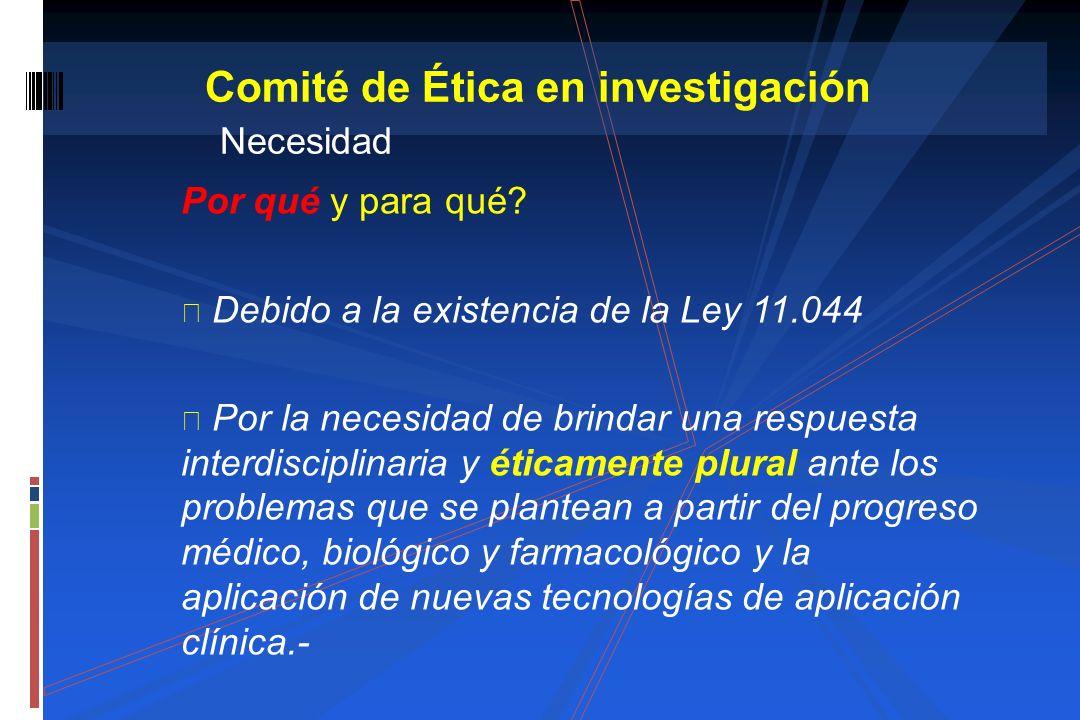 Por qué y para qué? Debido a la existencia de la Ley 11.044 Por la necesidad de brindar una respuesta interdisciplinaria y éticamente plural ante los