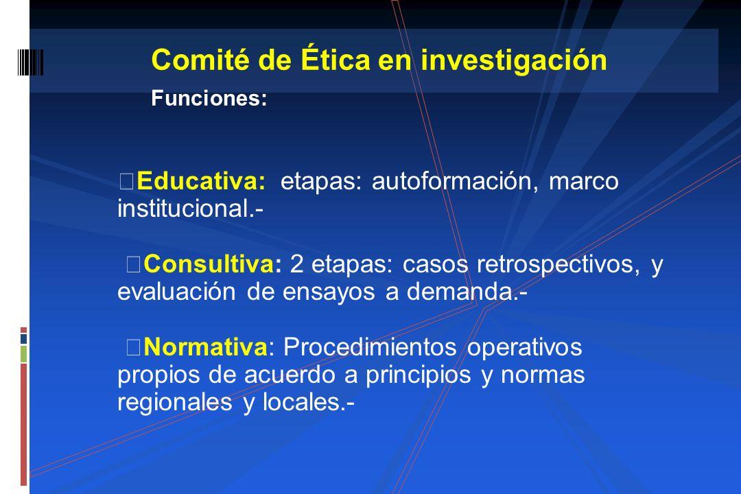 Educativa: etapas: autoformación, marco institucional.- Consultiva: 2 etapas: casos retrospectivos, y evaluación de ensayos a demanda.- Normativa: Pro