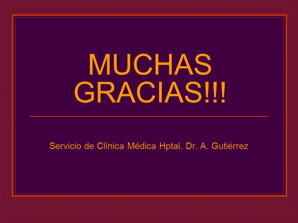 MUCHAS GRACIAS!!! Servicio de Clínica Médica Hptal. Dr. A. Gutiérrez