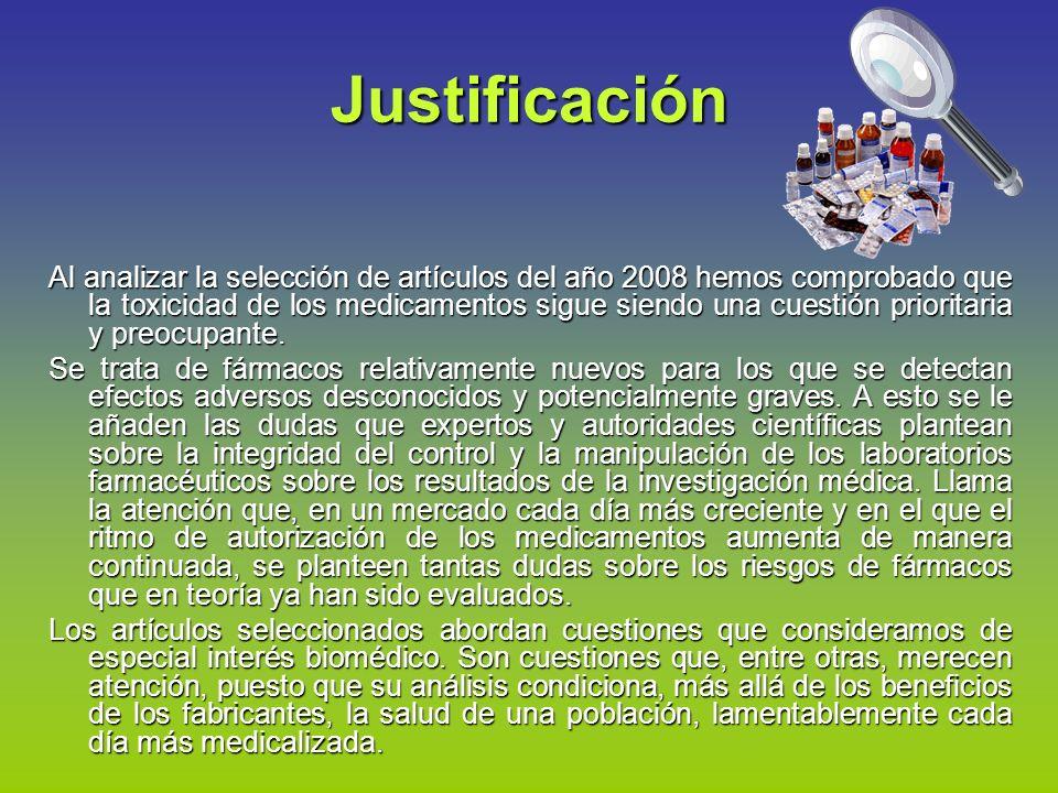 Justificación Al analizar la selección de artículos del año 2008 hemos comprobado que la toxicidad de los medicamentos sigue siendo una cuestión prior