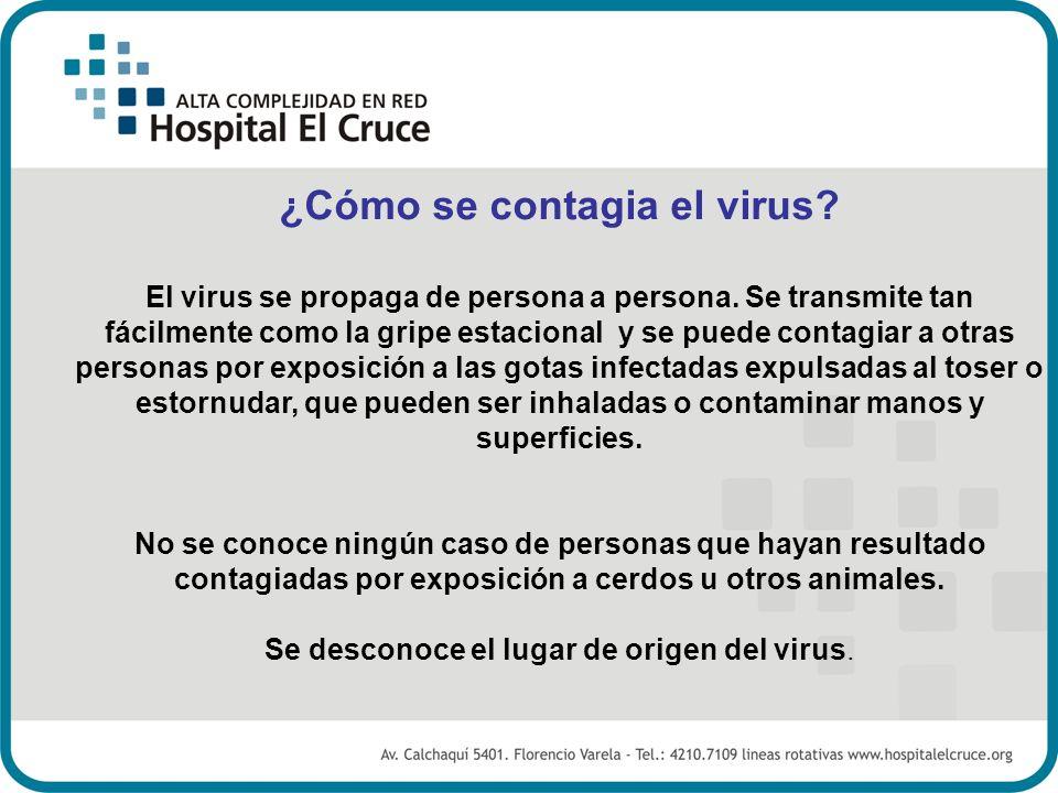 ¿Cómo se contagia el virus? El virus se propaga de persona a persona. Se transmite tan fácilmente como la gripe estacional y se puede contagiar a otra