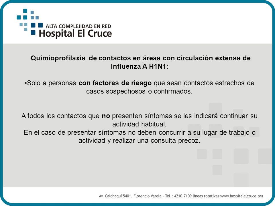 Quimioprofilaxis de contactos en áreas con circulación extensa de Influenza A H1N1: Solo a personas con factores de riesgo que sean contactos estrecho
