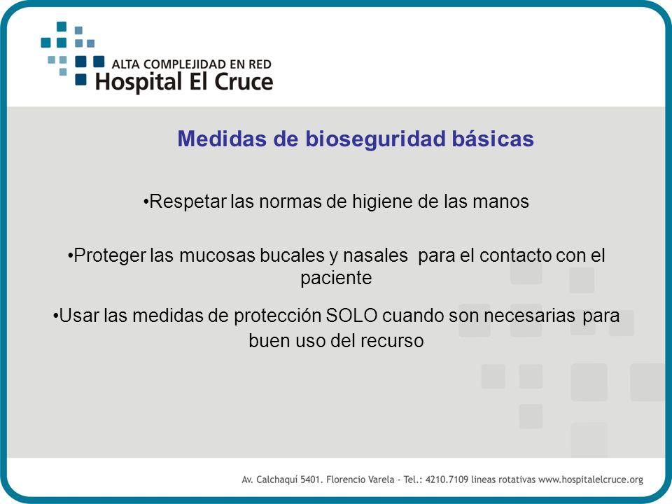 Respetar las normas de higiene de las manos Proteger las mucosas bucales y nasales para el contacto con el paciente Usar las medidas de protección SOL