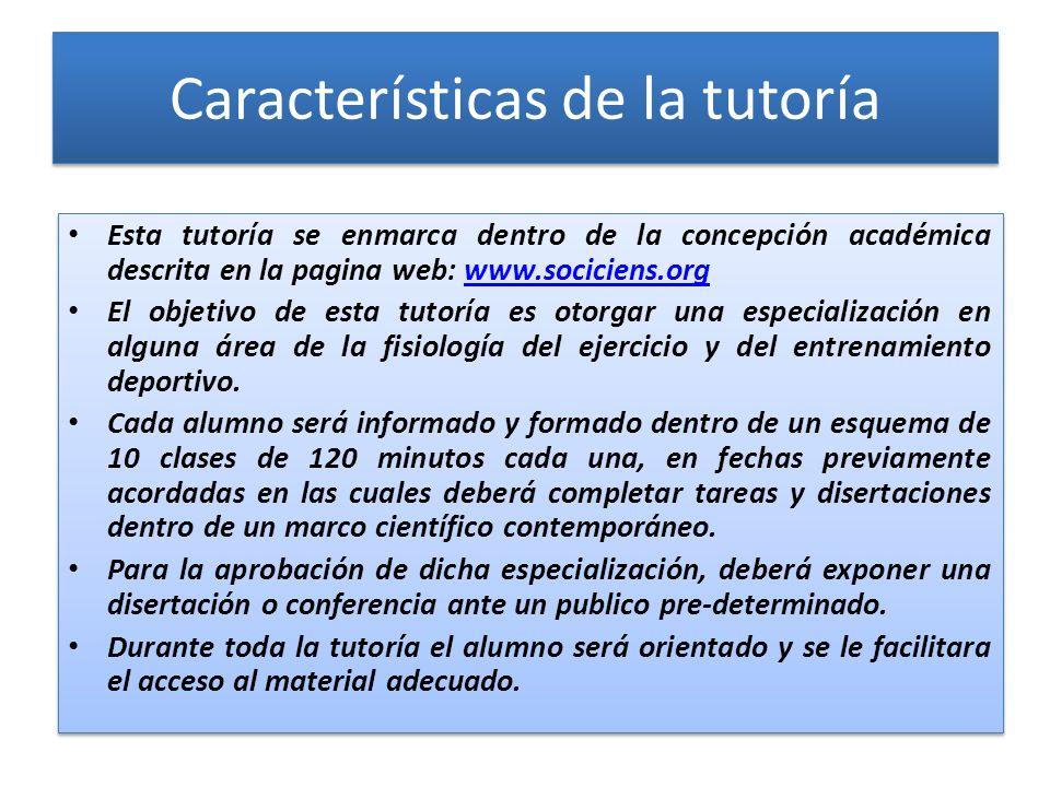 Características de la tutoría Esta tutoría se enmarca dentro de la concepción académica descrita en la pagina web: www.sociciens.orgwww.sociciens.org
