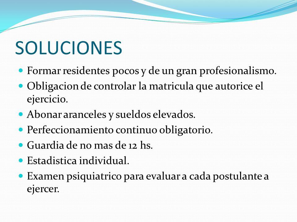 SOLUCIONES Formar residentes pocos y de un gran profesionalismo.