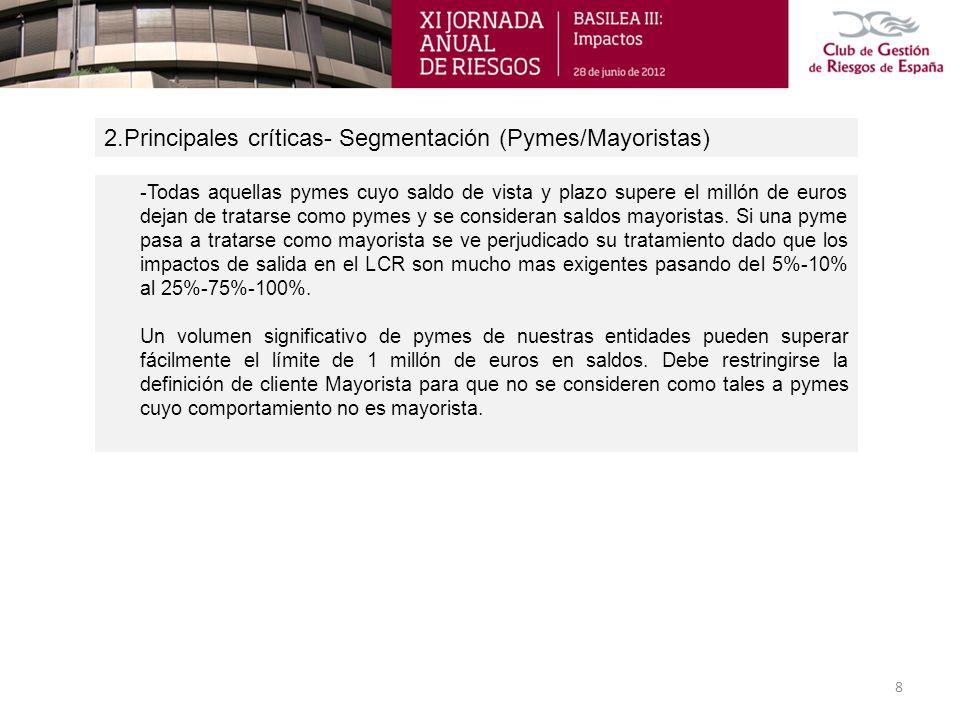 2.Principales críticas- Segmentación (Pymes/Mayoristas) 8 -Todas aquellas pymes cuyo saldo de vista y plazo supere el millón de euros dejan de tratars
