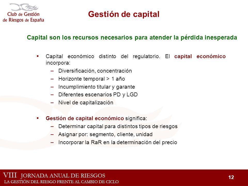 12 Gestión de capital Capital son los recursos necesarios para atender la pérdida inesperada Capital económico distinto del regulatorio. El capital ec
