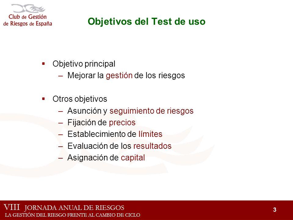 3 Objetivos del Test de uso Objetivo principal –Mejorar la gestión de los riesgos Otros objetivos –Asunción y seguimiento de riesgos –Fijación de prec
