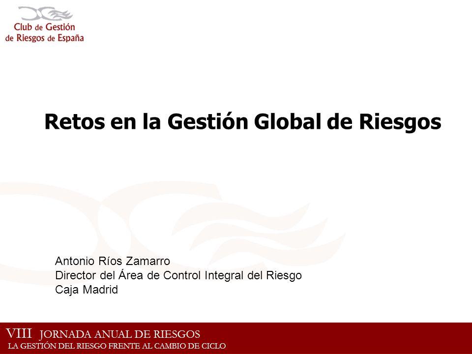 GESTIÓN GLOBAL DEL RIESGO: Seguimos avanzando …