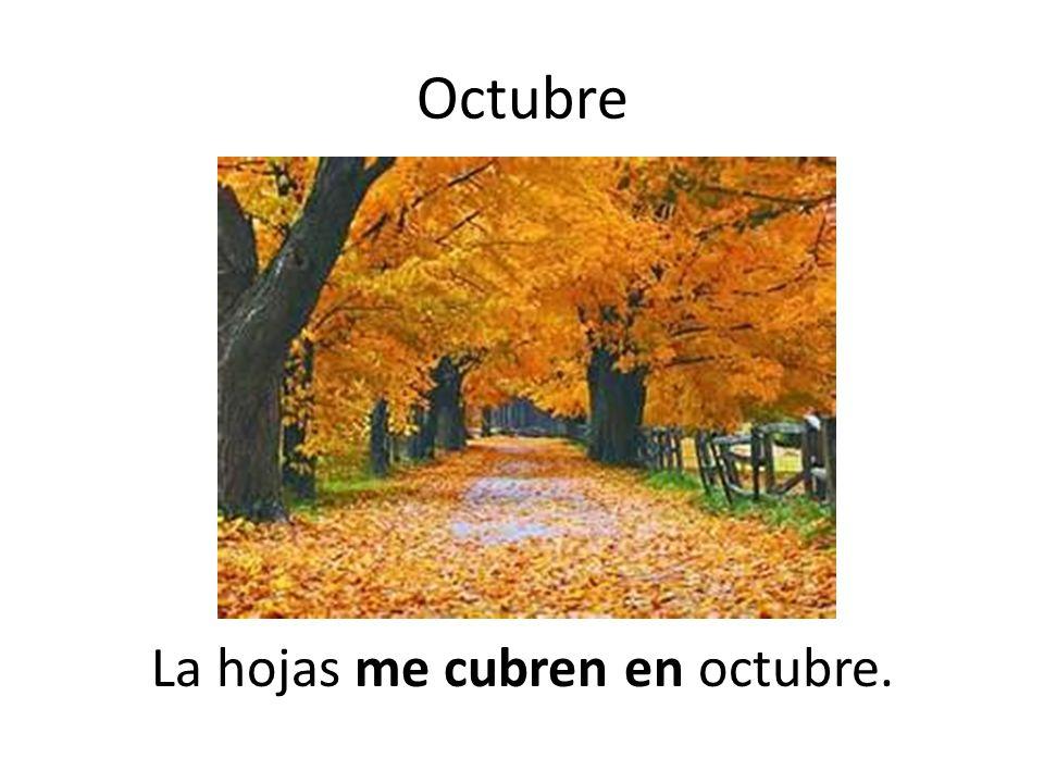 Octubre La hojas me cubren en octubre.