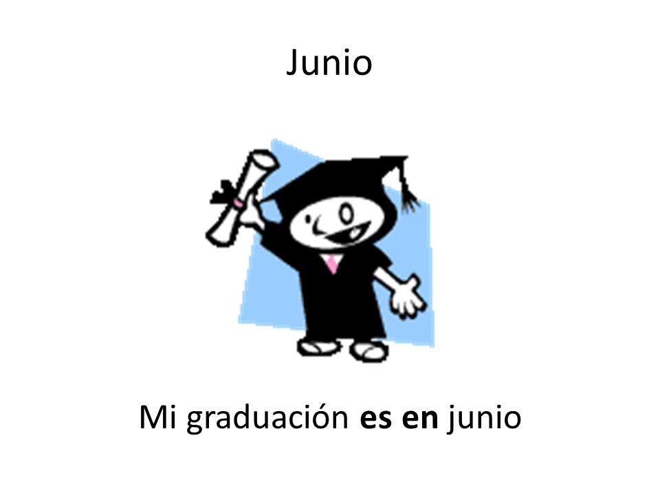 Junio Mi graduación es en junio