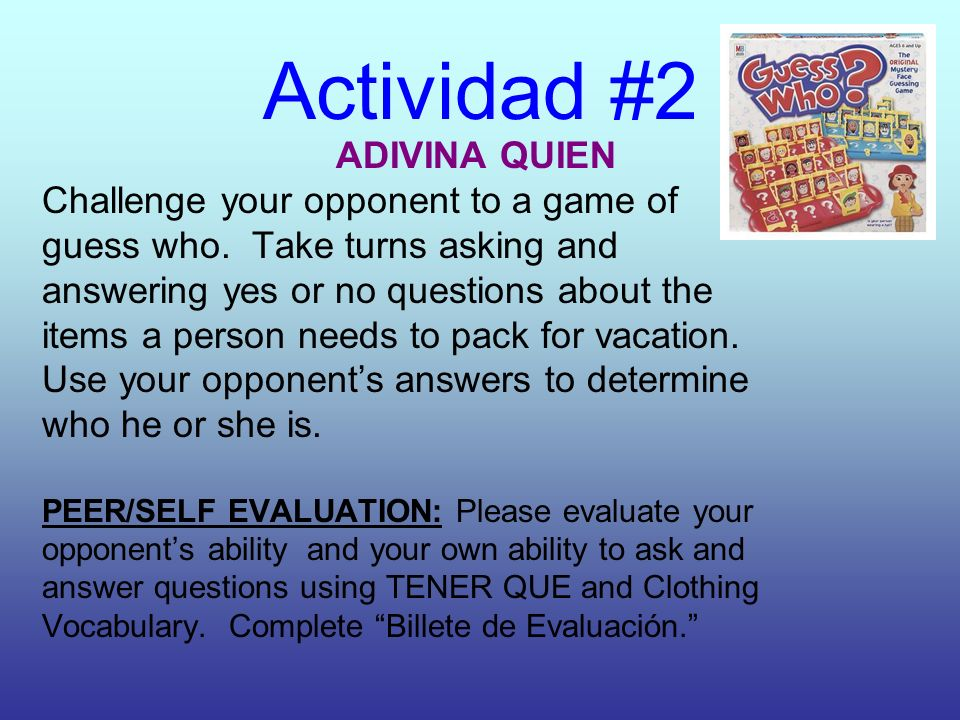 Actividad #2 ADIVINA QUIEN Challenge your opponent to a game of guess who.