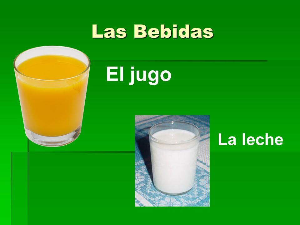 Las Bebidas El jugo La leche