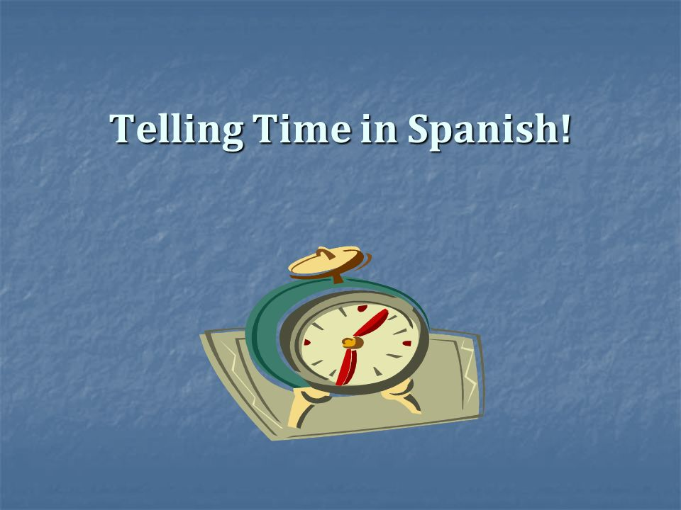 Telling Time in Spanish!